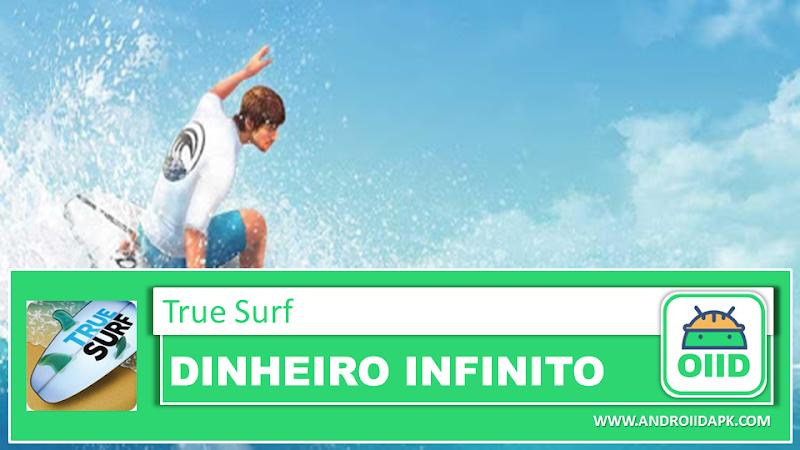 True Surf v1.0.22 – APK MOD HACK – Dinheiro Infinito