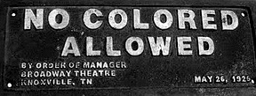 No Colored Allowed, May 25, 1925 Knoxville, Tennessee