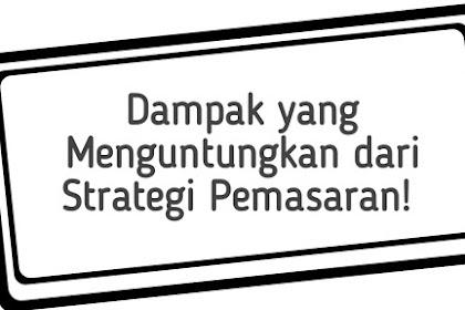 Dampak yang Menguntungkan dari Strategi Pemasaran!