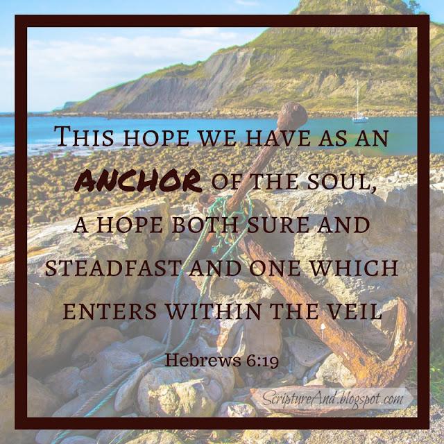 Hebrews 6:19 Anchor of The Soul | scriptureand.blogspot.com