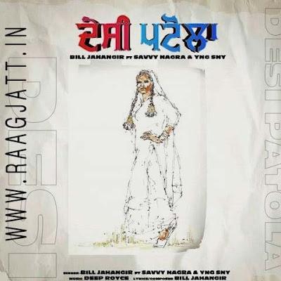 Desi Patola by Bill Jahangir Ft Savvy Nagra lyrics