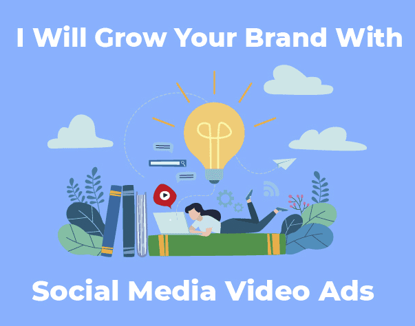 Grow Your Brand With Social Media Video Ads