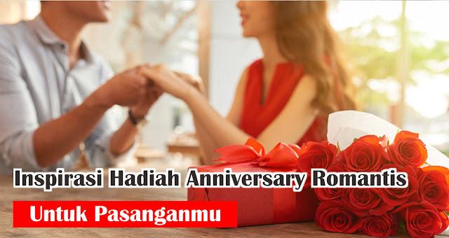 Inspirasi Hadiah Anniversary Romantis Untuk Pasanganmu