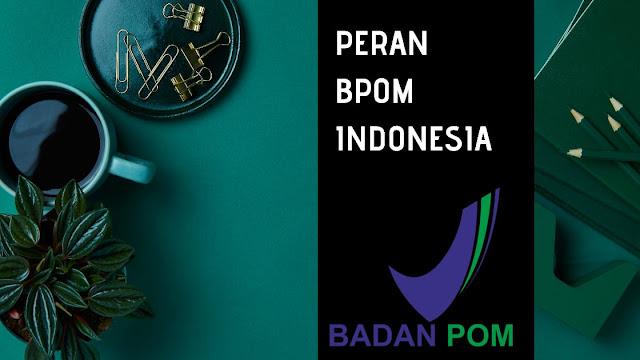 Peran BPOM Indonesia