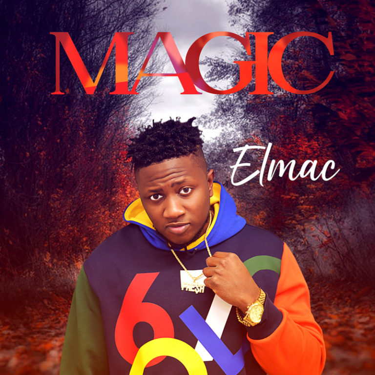 """Elmac – """"Magic"""" #Arewapublisize"""
