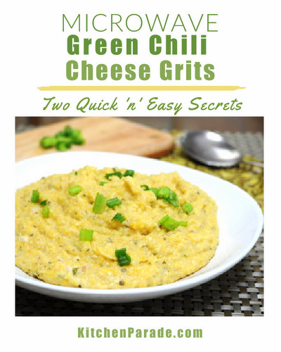 Microwave Green Chili Cheese Grits ♥ KitchenParade.com, two secrets for quickest, easiest, tastiest way to cook grits.
