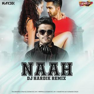 Naah (Remix) - Hardy Sandhu - DJ Hardik [NewDjsWorld.Com]