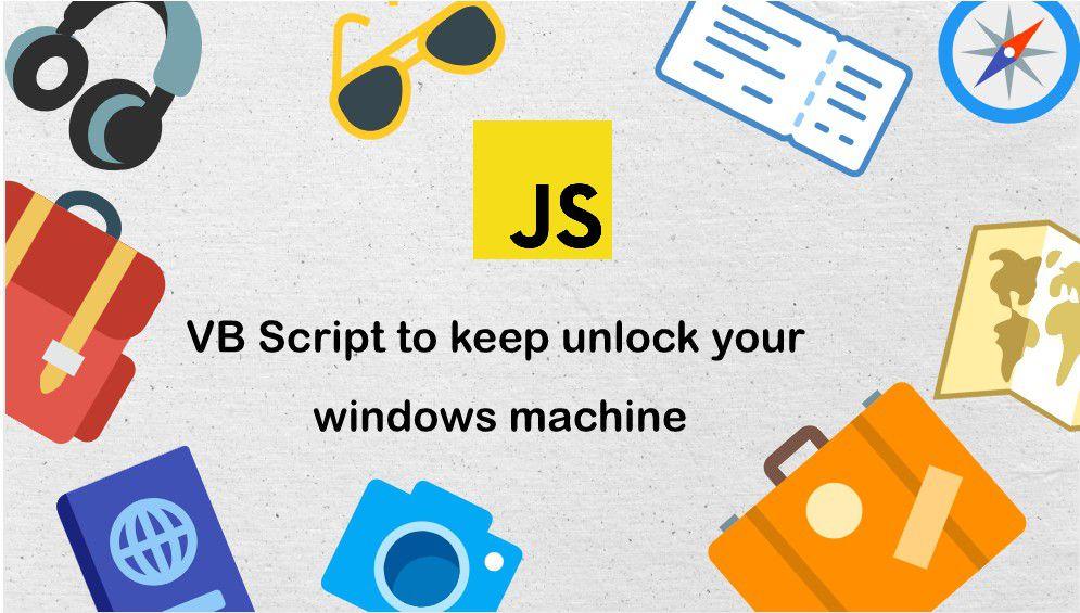 VB Script to keep unlock your windows machine