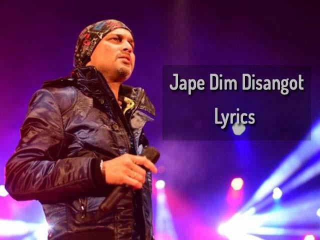 Jape Dim Disangot By Zubeen Garg