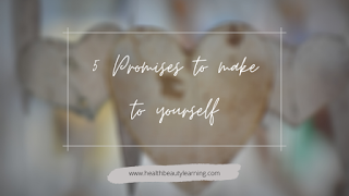 SELF LOVE AND SELF CARE PROMISES TO MAKE TO YOURSELF
