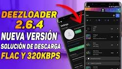 DEEZLOADER 2.6.4  NUEVA VERSION /SOLUCION ERRORES DE DESCARGA FLAC Y 320KBPS
