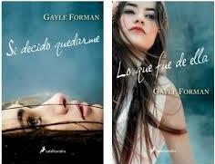 Si decido quedarme / If I stay, Gayle Forman