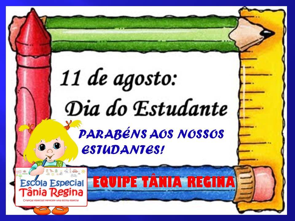 Colégio 11 De Agosto Dia Do Estudante: CENTRO ESPECIAL TÂNIA REGINA DE MARINGÁ: 11 DE AGOSTO DIA