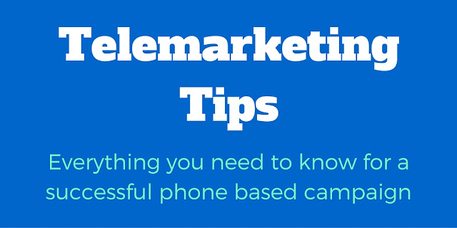 Telemarketing Tips For Successful Telephone Based Campaigns