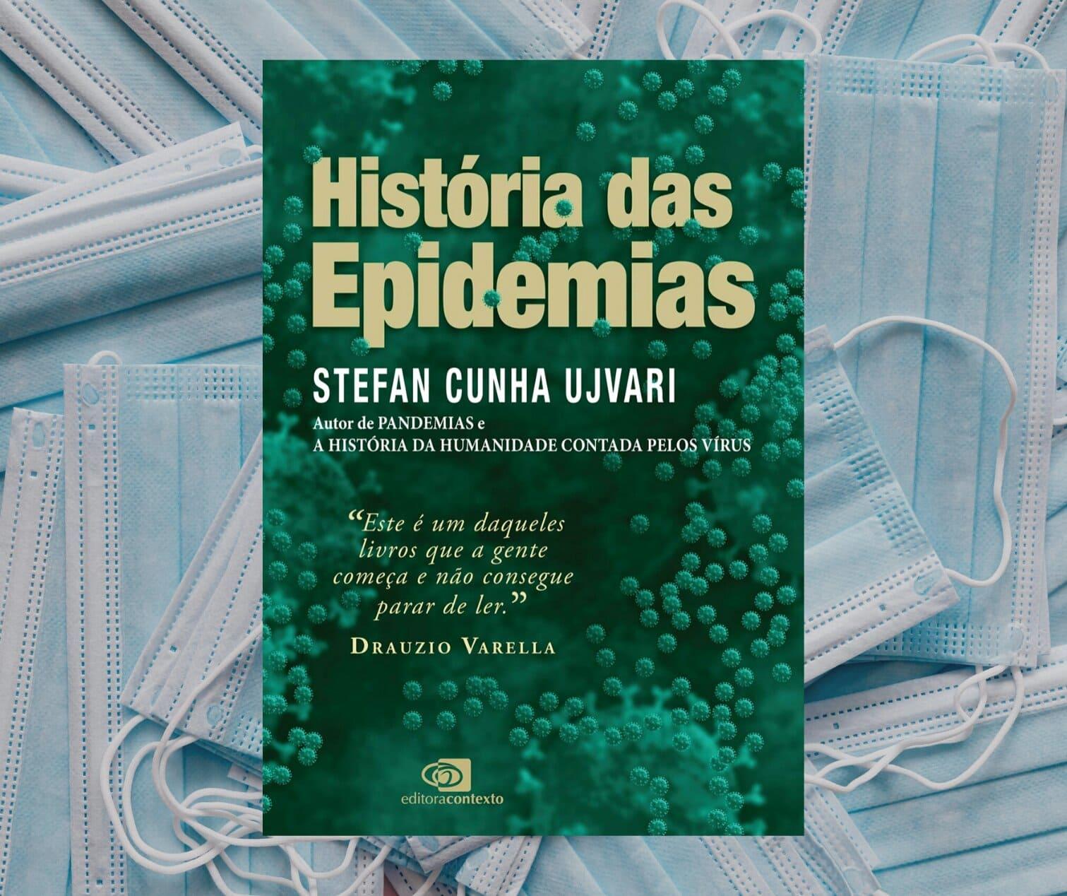 Resenha: História das Epidemias, de Stefan Cunha Ujvari