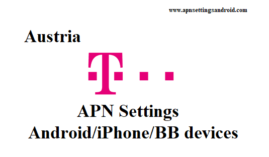 T-Mobile Austria APN settings for Android