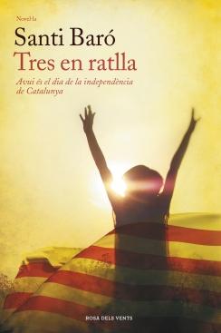Tres en ratlla: avui és la independència de Catalunya
