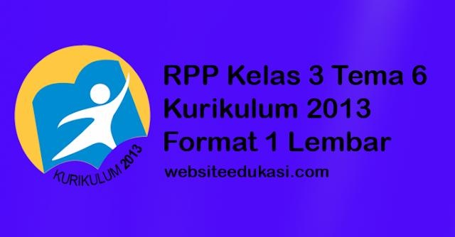RPP Kelas 3 Tema 6 K13 Format 1 Lembar Revisi 2020