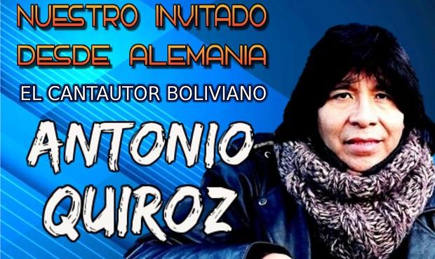 ENTREVISTA | Este Fin de Semana conversamos con Antonio Quiroz cantautor boliviano