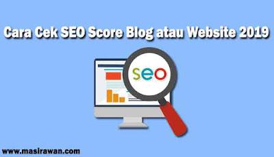Cara Cek SEO Score Blog atau Website 2019