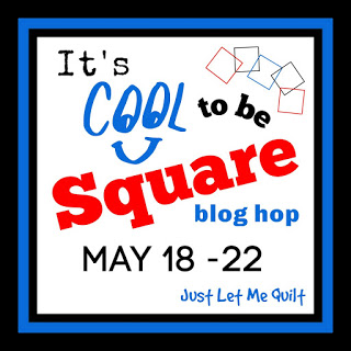 https://www.justletmequilt.com/2020/05/its-cool-to-be-square-blog-hop-is-still.html