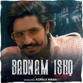 Badnam Ishq by Korala Maan - Song Lyrics