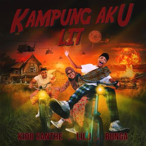 Kidd Santhe, Lil J & Bunga - Kampung Aku Lit MP3
