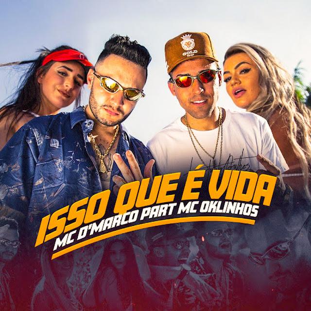 MC D'Marco – Isso Que É Vida part. Oklinho /DOWNLOAD /