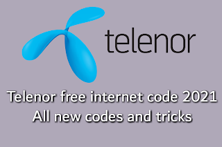 Telenor free internet code  2021 updated!