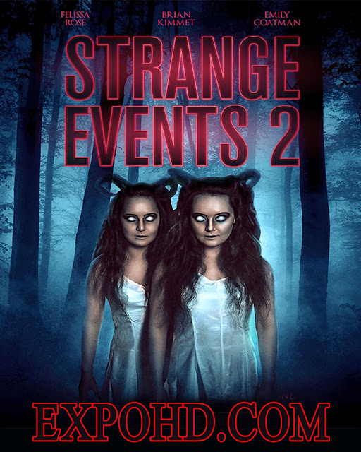 Strange Events 2 2019 Full Movie Download 1080p | 720p | Esub 1.2Gbs [Watch Now]