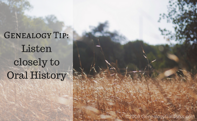 Genealogy Tip: Listen closely to Oral History - Genealogy Tip by Genealogy Girl Talks