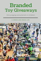 Branded Toy Giveaways encourage consumerism in children