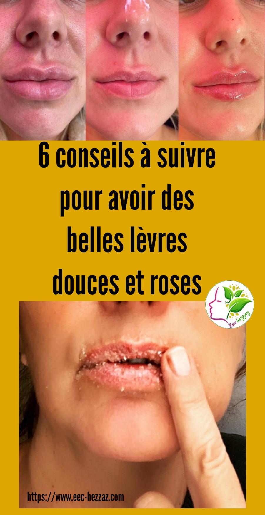 6 conseils à suivre pour avoir des belles lèvres douces et roses