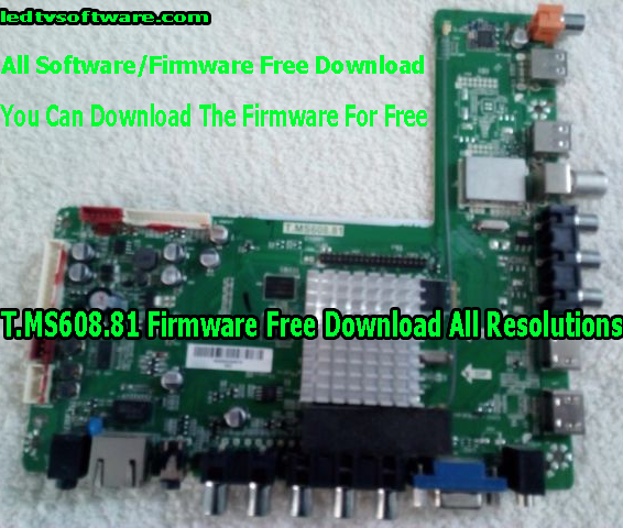 T.MS608.81 Firmware Free Download All Resolutions