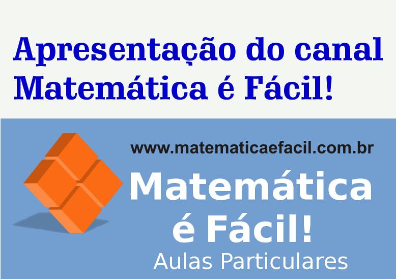Conheça o Canal Matemática é Fácil no YouTube!