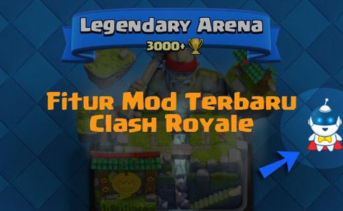 Semua fitur mod terbaru clash rolaye di xmodgames