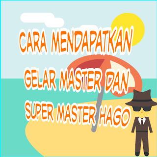 Cara Mendapatkan Gelar Master dan Super Master Hago