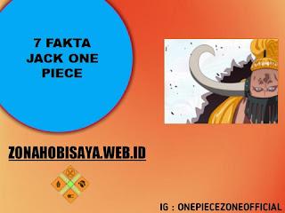 Harga Buronan Jack 1 Miliar, 7 Fakta Jack One Piece