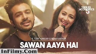 Sawan Aaya Hai Lyrics - Tony Kakkar, Neha Kakkar