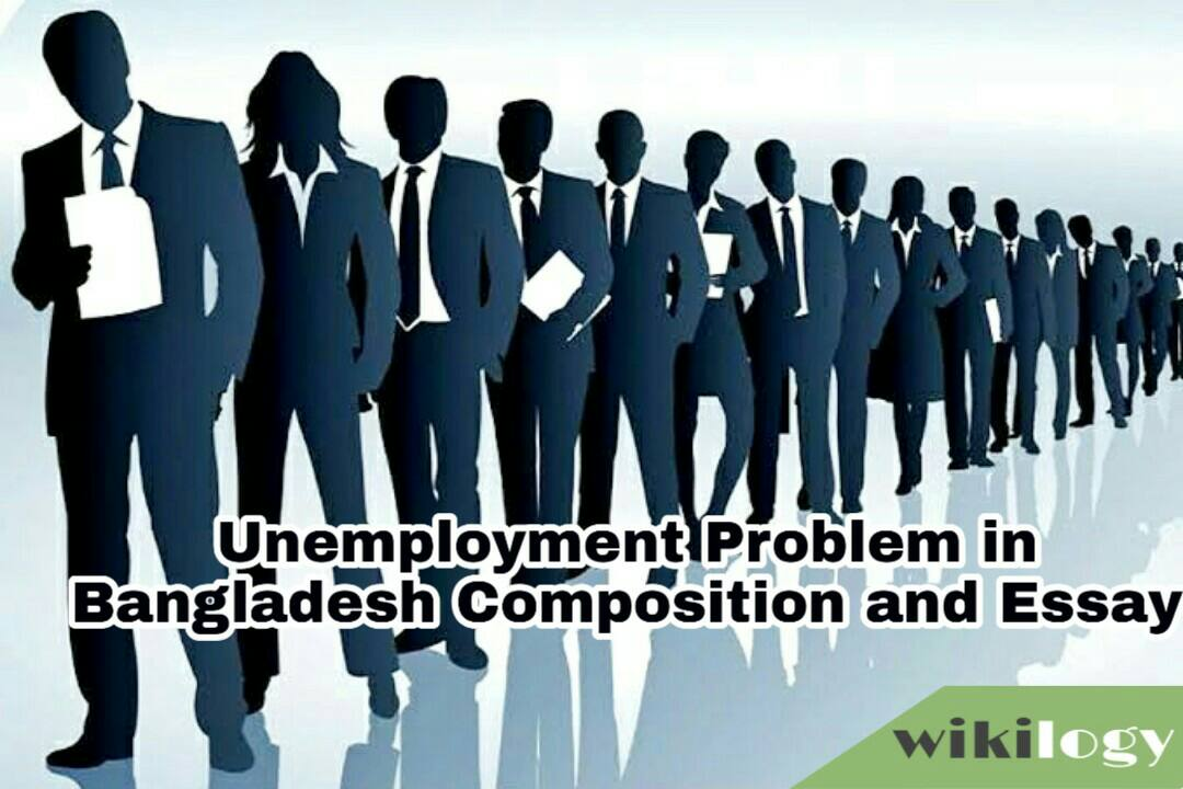 Unemployment Problem in Bangladesh Composition and Essay