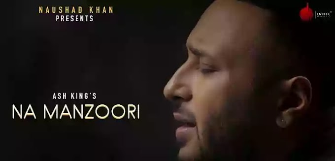 NA MANZOORI LYRICS – ASH KING | NewLyricsMedia.Com