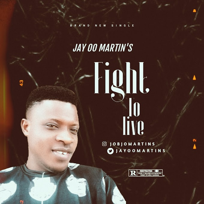 [Music] Jay oo Martins - Fight to live (prod. Jolypak) #Arewapublisize