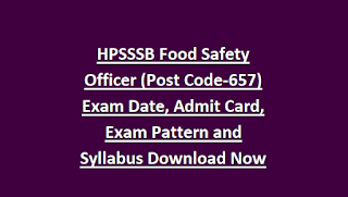 HPSSSB Food Safety Officer (Post Code-657) Exam Date, Admit Card, Exam Pattern and Syllabus Download Now