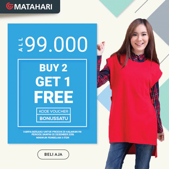 Matahari - Promo All Item 99 Ribu Fashion Wanita + Beli 2 Gratis 1 (s.d 2 Des 2018)