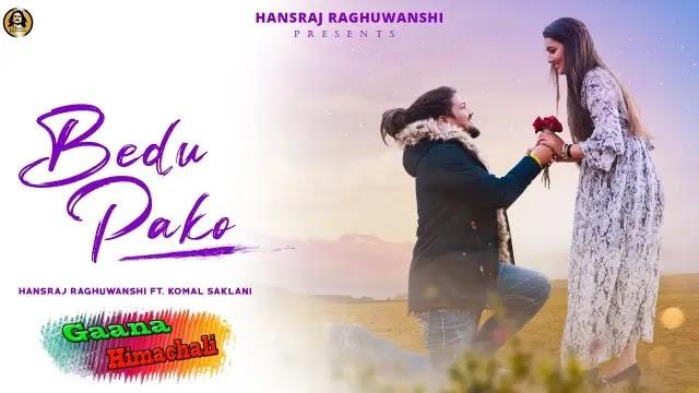 Bedu Pako Song mp3 Download - Hansraj Raghuwanshi ~ Valentine special 2021