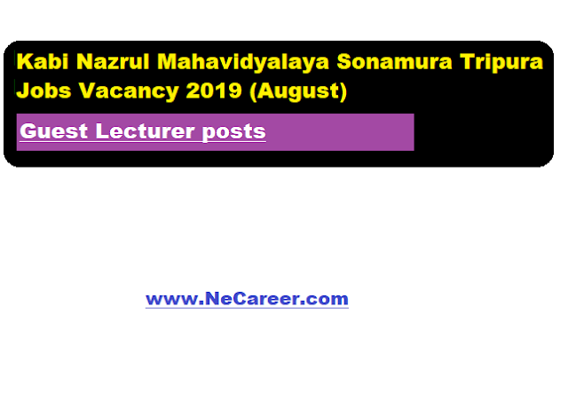 Kabi Nazrul Mahavidyalaya Sonamura Tripura Jobs Vacancy 2019 (August) | Guest Lecturer posts
