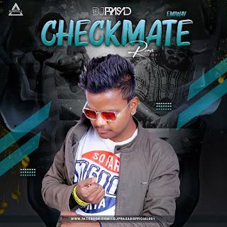 CHECKMATE (EMIWAY BANTAI) - DJ PRASAD