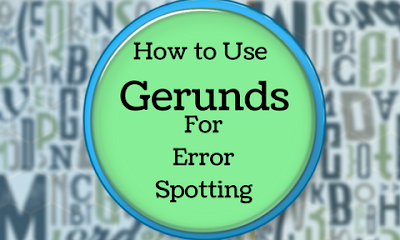 Gerunds For Error Spotting
