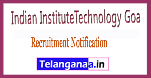 IIT Indian Institute of Technology Goa Recruitment 2017