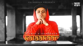 Kalaakaar Lyrics - J Trix